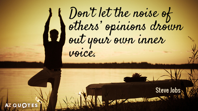 Quotation-Steve-Jobs-Don-t-let-the-noise-of-others-opinions-drown-out-45-84-74