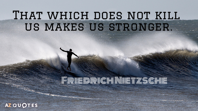 Quotation-Friedrich-Nietzsche-That-which-does-not-kill-us-makes-us-stronger-21-44-65