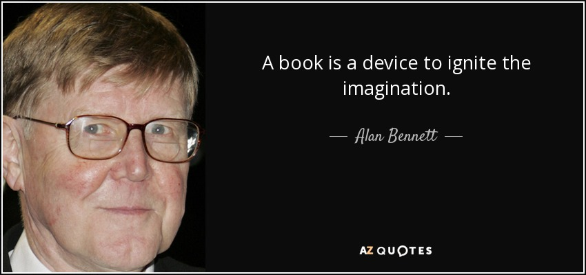 quote-a-book-is-a-device-to-ignite-the-imagination-alan-bennett-36-27-02