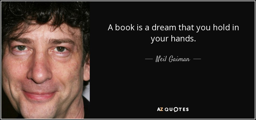 quote-a-book-is-a-dream-that-you-hold-in-your-hands-neil-gaiman-39-31-16