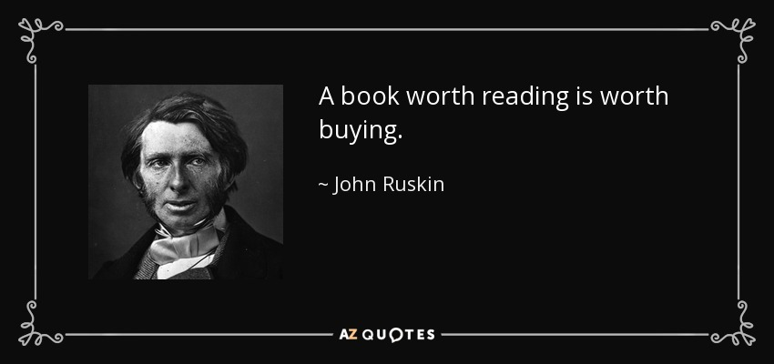 quote-a-book-worth-reading-is-worth-buying-john-ruskin-25-48-12