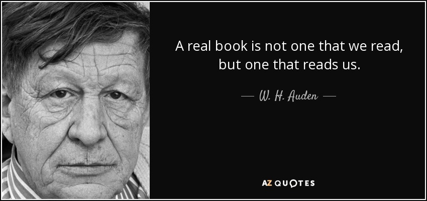 quote-a-real-book-is-not-one-that-we-read-but-one-that-reads-us-w-h-auden-1-26-89